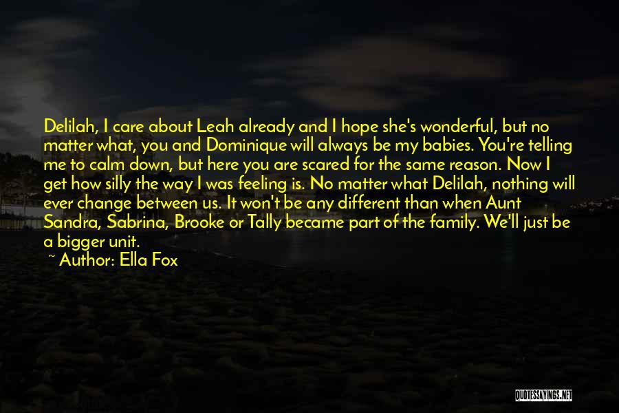 Ella Fox Quotes 320040