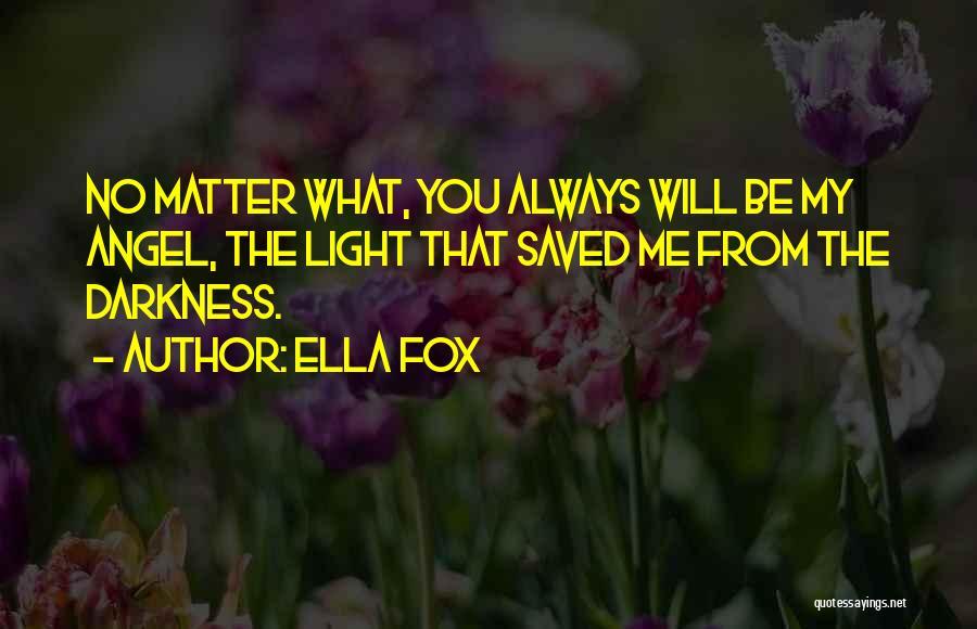 Ella Fox Quotes 992962