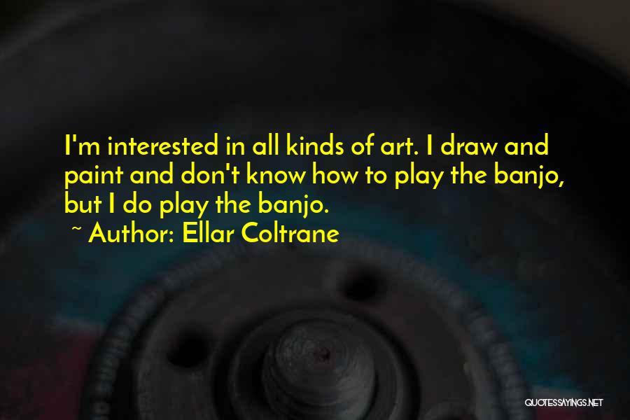 Ellar Coltrane Quotes 1028481