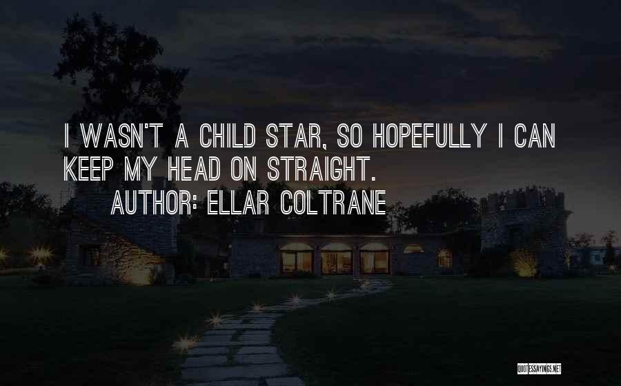 Ellar Coltrane Quotes 360052