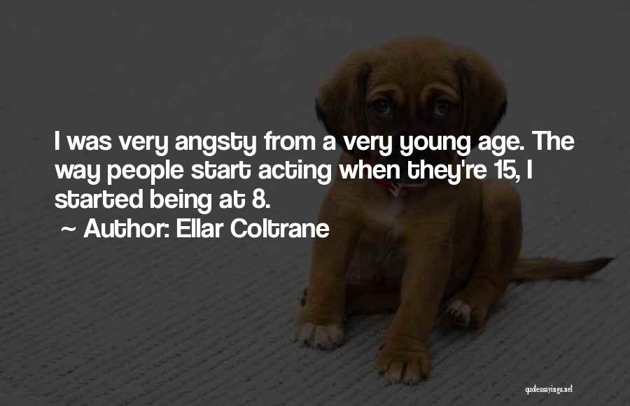 Ellar Coltrane Quotes 743992