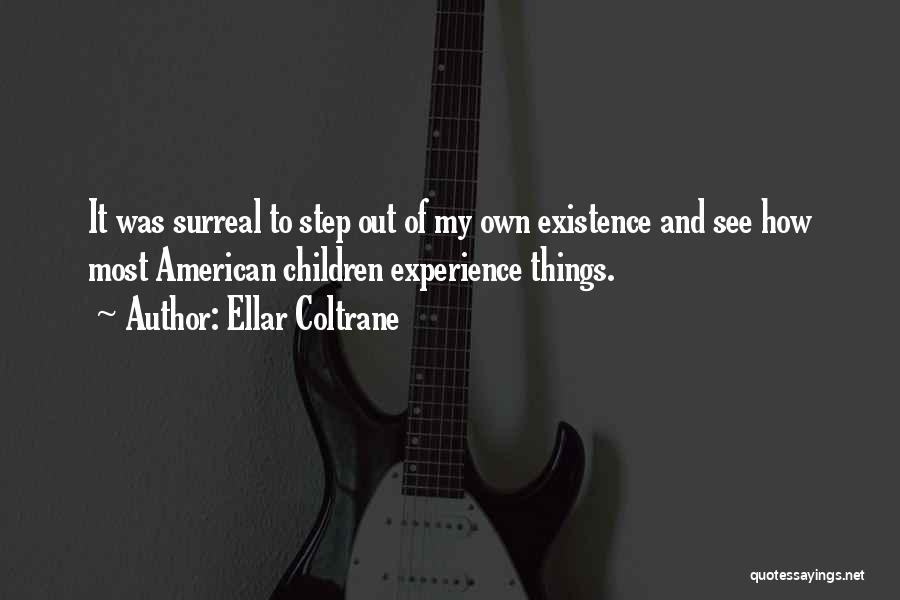 Ellar Coltrane Quotes 916274
