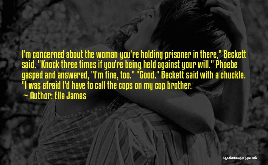 Elle James Quotes 1481090