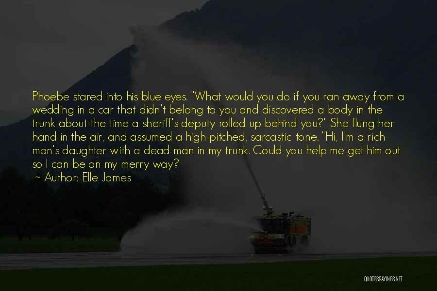 Elle James Quotes 272754