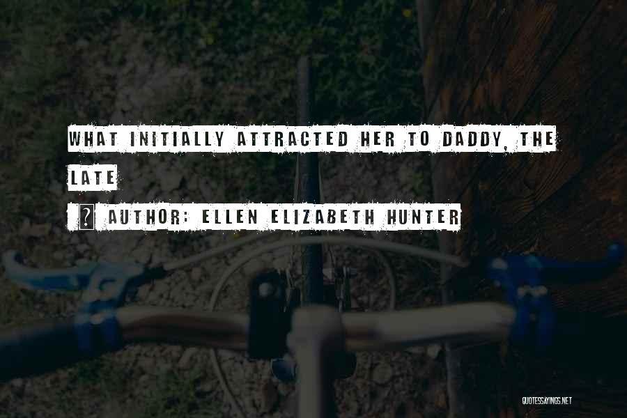 Ellen Elizabeth Hunter Quotes 1791913