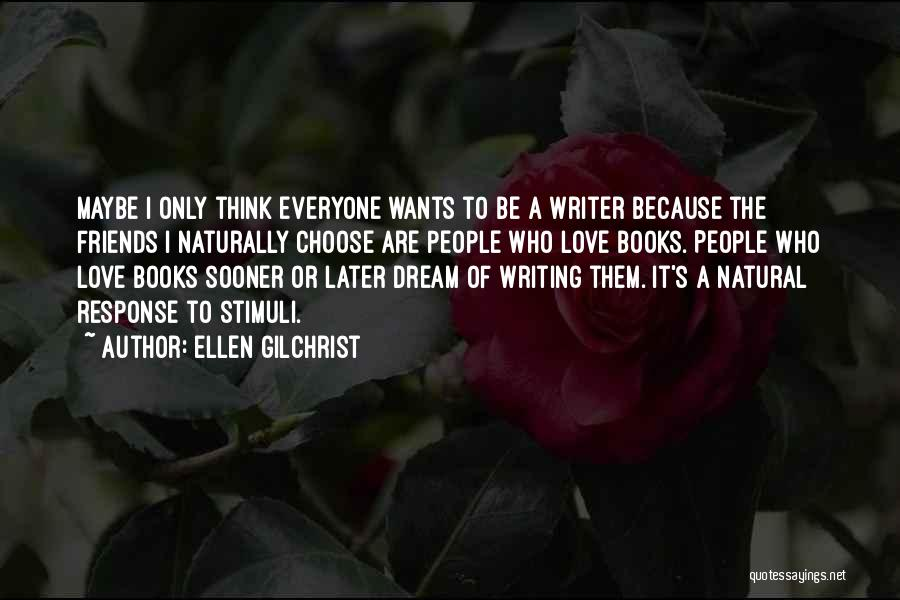 Ellen Gilchrist Quotes 1276762