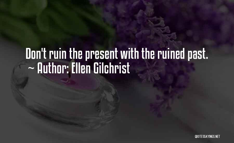 Ellen Gilchrist Quotes 2175702
