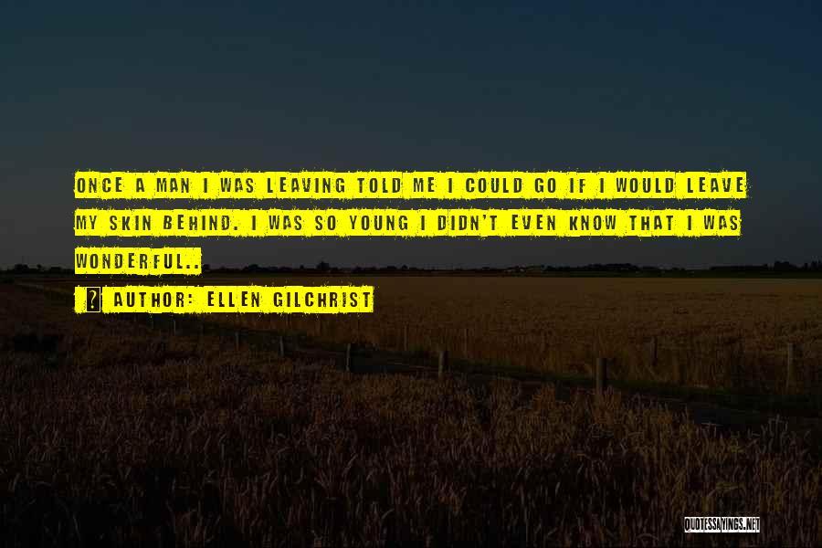 Ellen Gilchrist Quotes 2260035