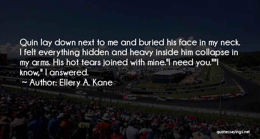 Ellery A. Kane Quotes 1117734