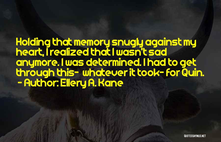 Ellery A. Kane Quotes 1807079