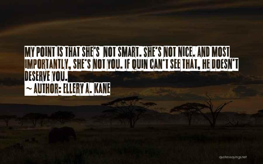 Ellery A. Kane Quotes 2184824