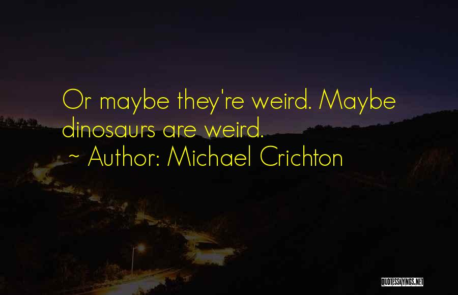 Ellie Sattler Quotes By Michael Crichton