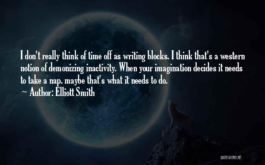 Elliott Smith Quotes 1160691