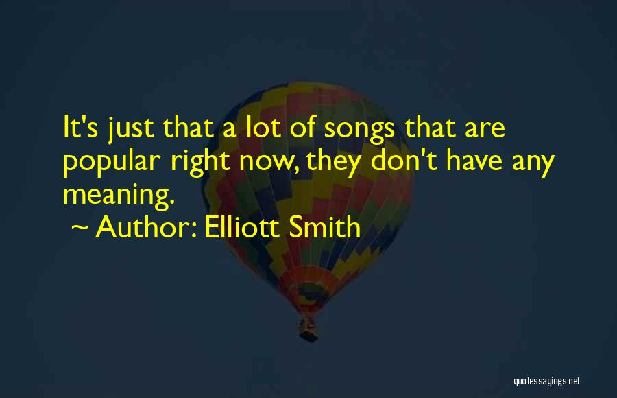 Elliott Smith Quotes 1422304
