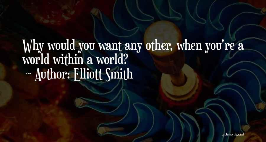 Elliott Smith Quotes 1616085