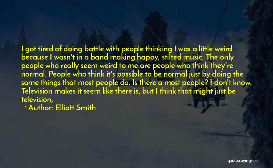 Elliott Smith Quotes 194568