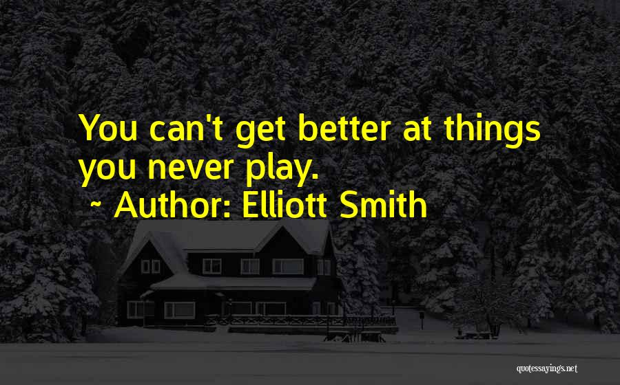 Elliott Smith Quotes 2119290