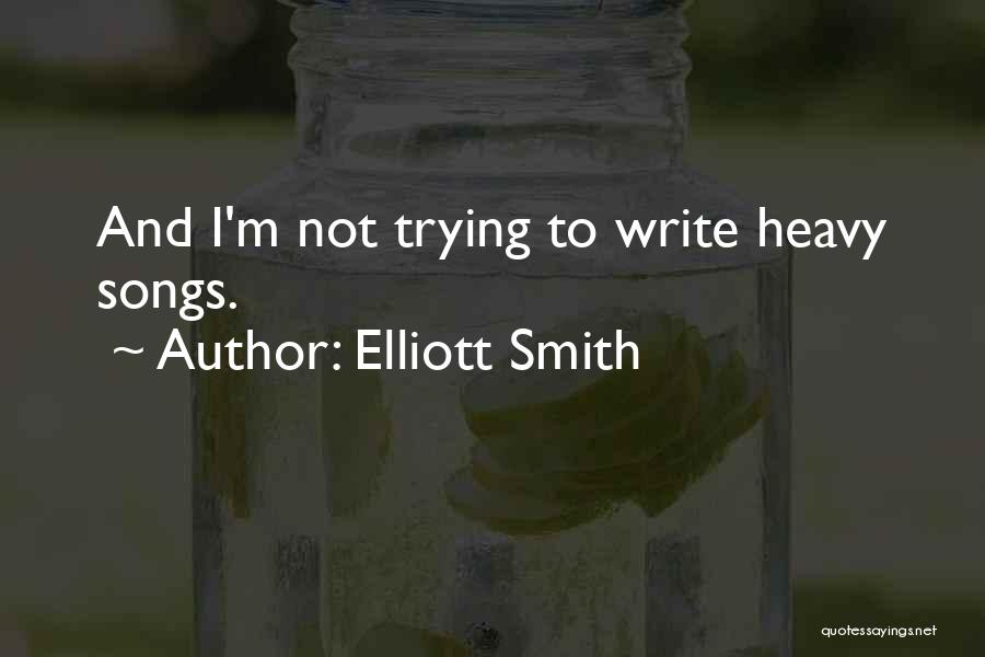Elliott Smith Quotes 2137769