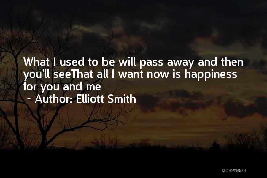Elliott Smith Quotes 2204909