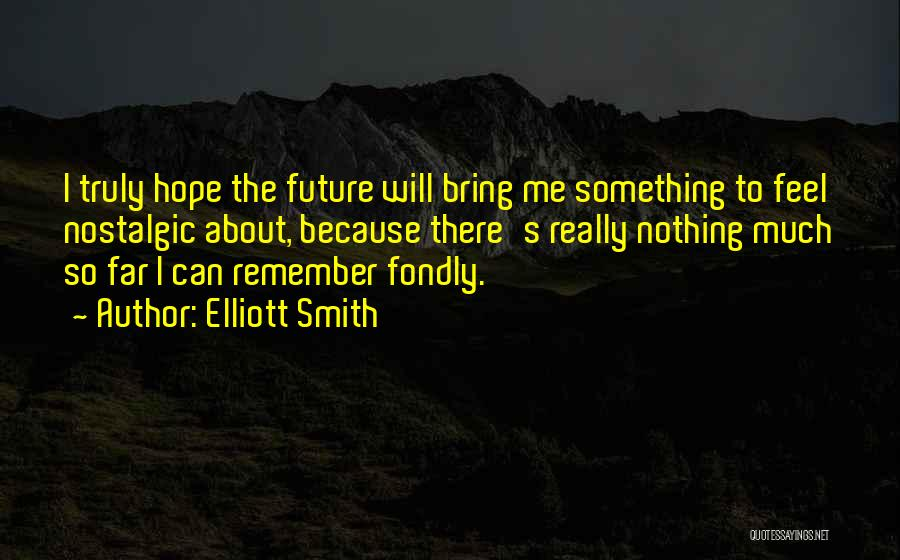 Elliott Smith Quotes 2233820