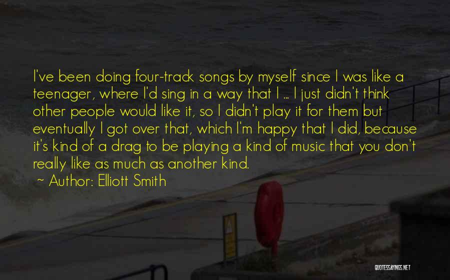 Elliott Smith Quotes 327506