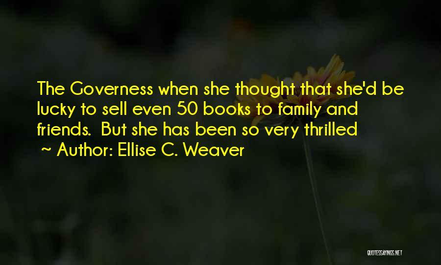 Ellise C. Weaver Quotes 1606897