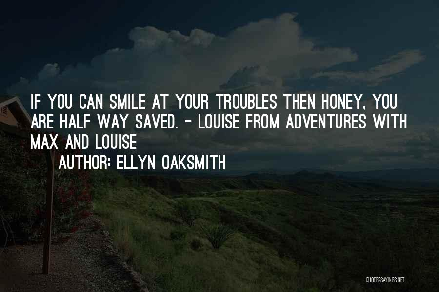 Ellyn Oaksmith Quotes 138542