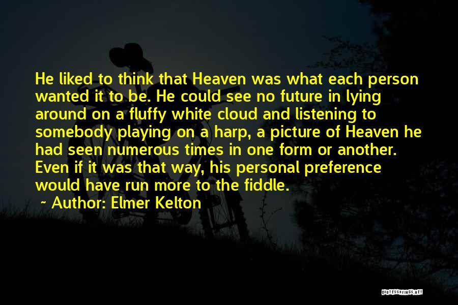 Elmer Kelton Quotes 329571