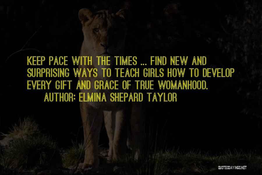 Elmina Shepard Taylor Quotes 160698