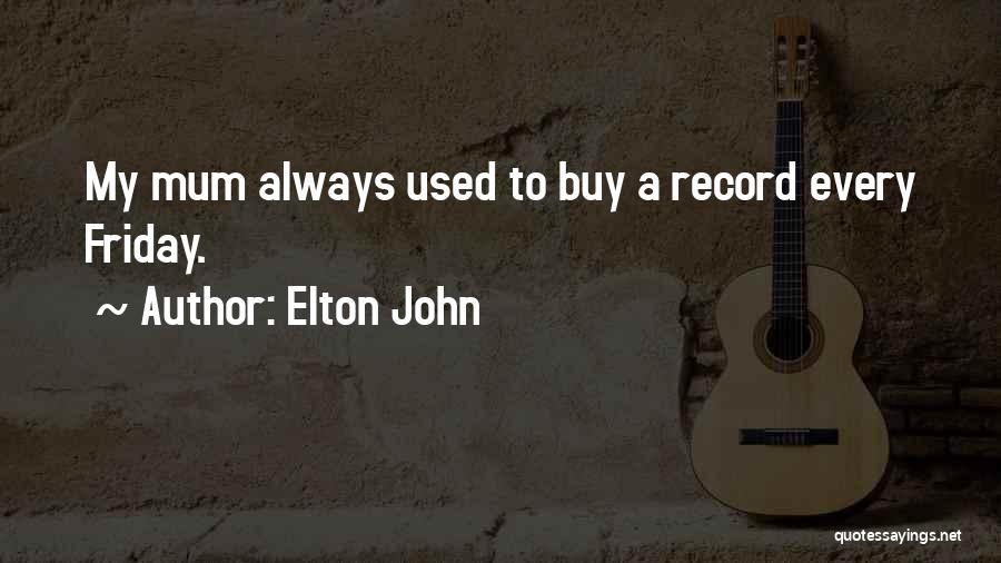 Elton John Quotes 1081865