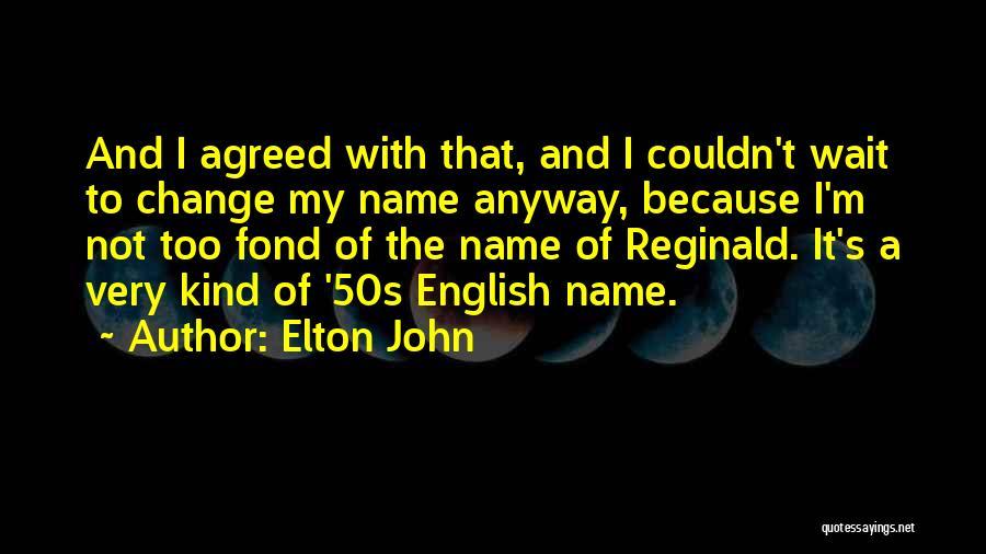 Elton John Quotes 1326580