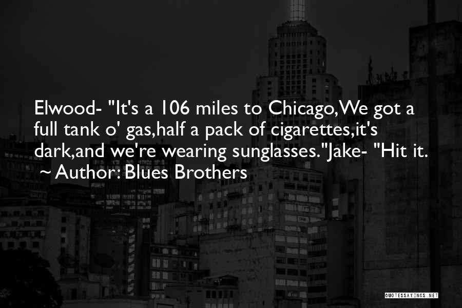 Elwood Blues Quotes By Blues Brothers