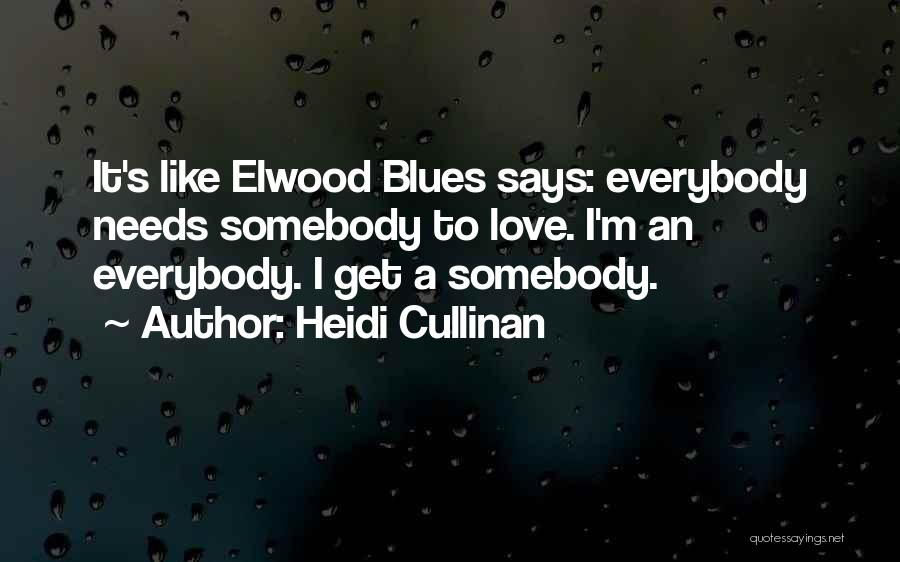 Elwood Blues Quotes By Heidi Cullinan