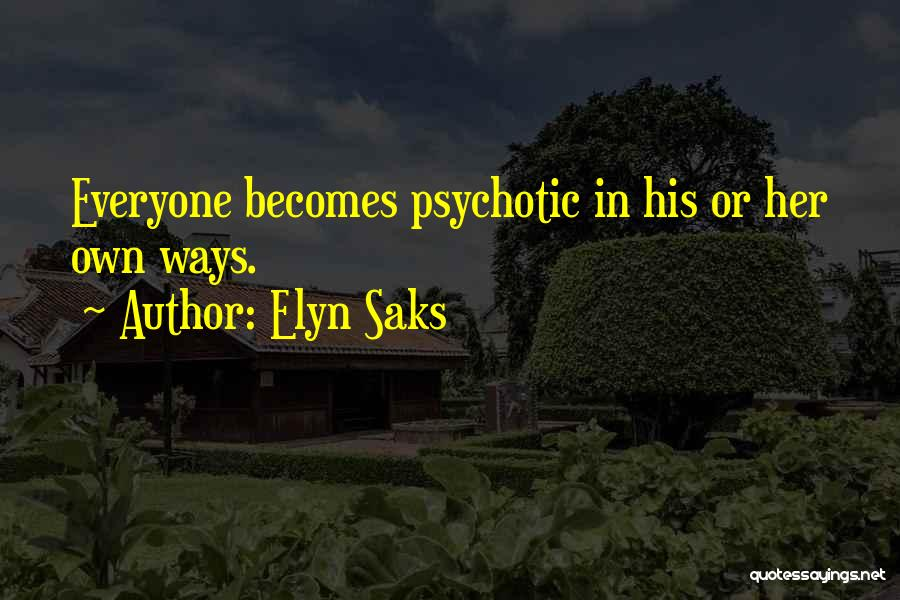 Elyn Saks Quotes 689151