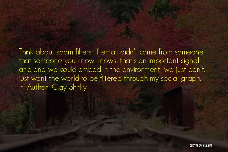 Email Spam Quotes By Clay Shirky