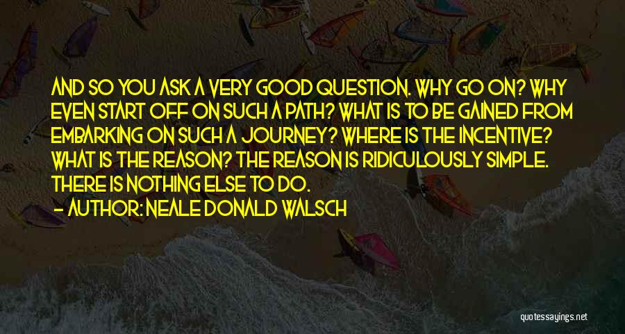 Embarking On A Journey Quotes By Neale Donald Walsch