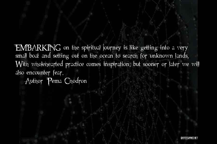 Embarking On A Journey Quotes By Pema Chodron