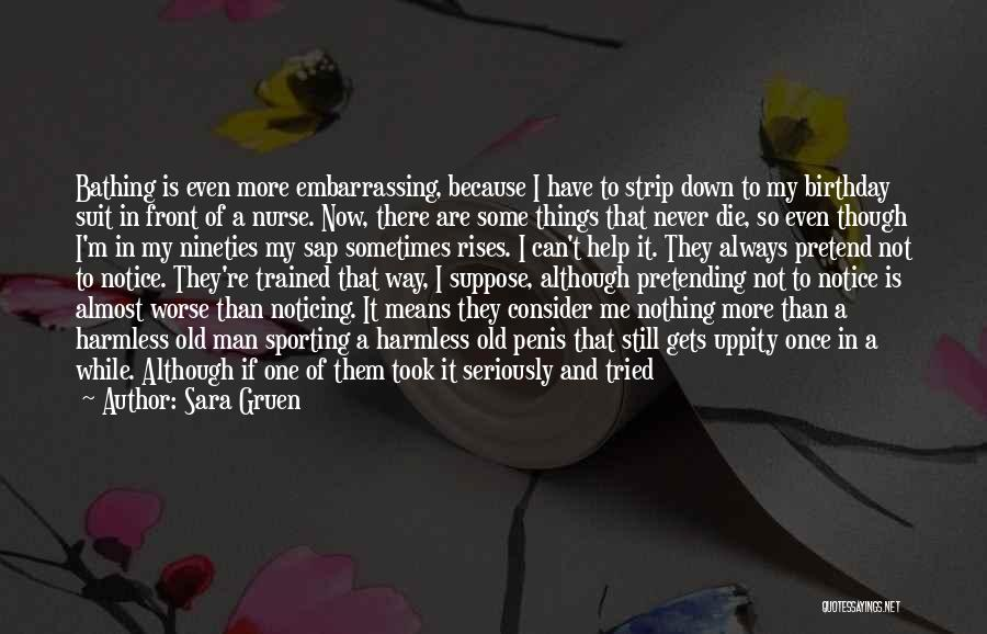 Embarrassing Birthday Quotes By Sara Gruen