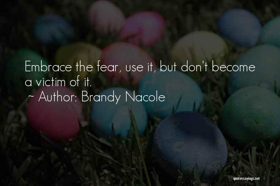 Embrace Fear Quotes By Brandy Nacole