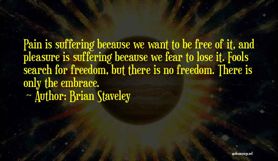 Embrace Fear Quotes By Brian Staveley