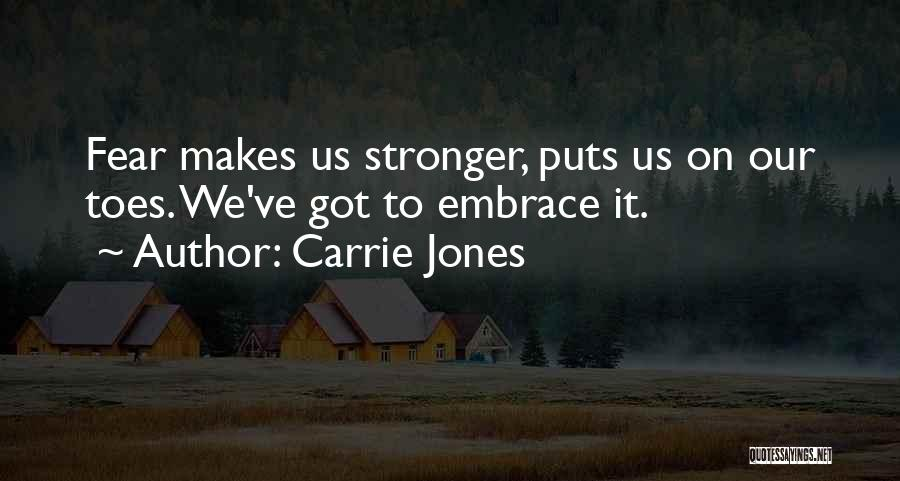 Embrace Fear Quotes By Carrie Jones