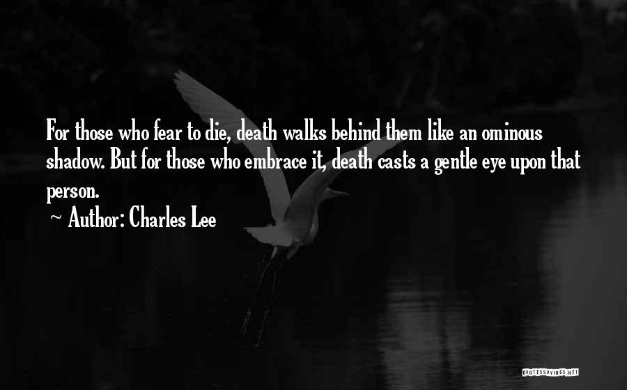 Embrace Fear Quotes By Charles Lee