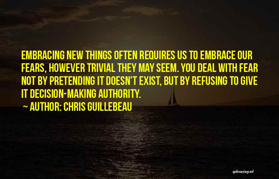 Embrace Fear Quotes By Chris Guillebeau