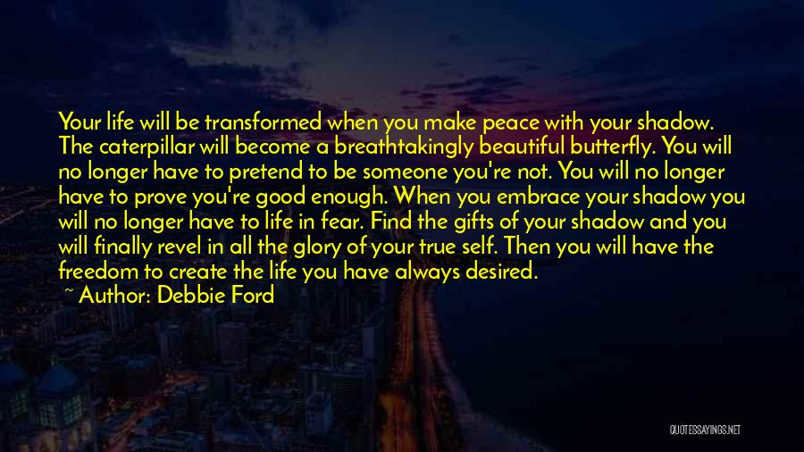 Embrace Fear Quotes By Debbie Ford