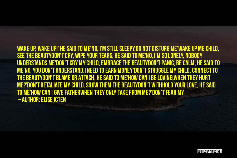 Embrace Fear Quotes By Elise Icten