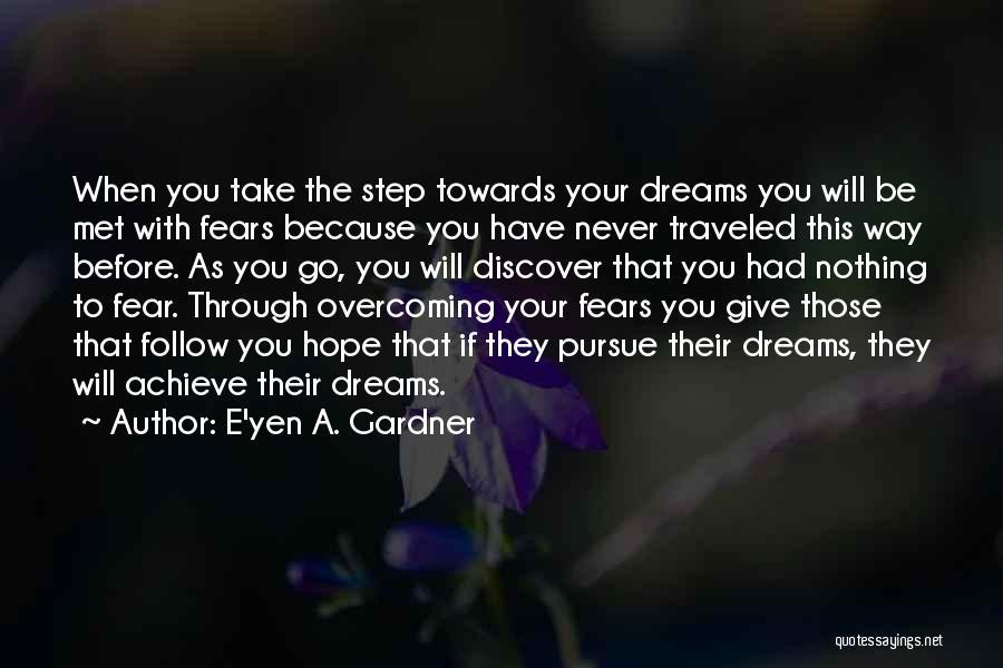 Embrace Fear Quotes By E'yen A. Gardner