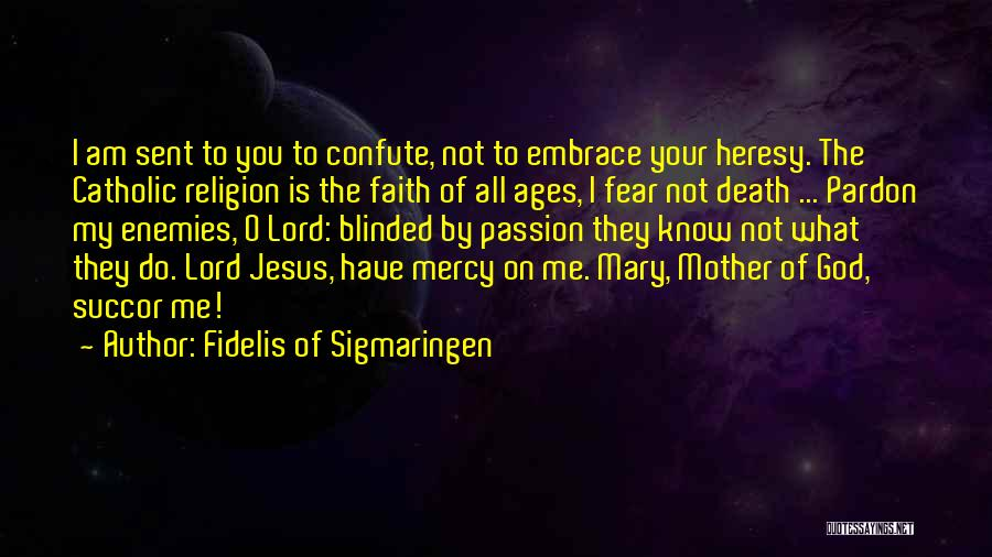 Embrace Fear Quotes By Fidelis Of Sigmaringen