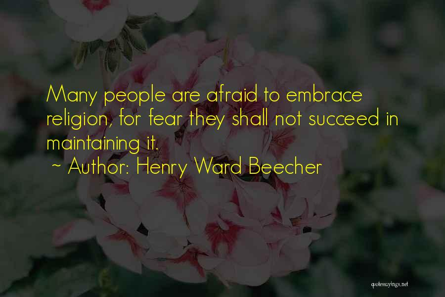 Embrace Fear Quotes By Henry Ward Beecher