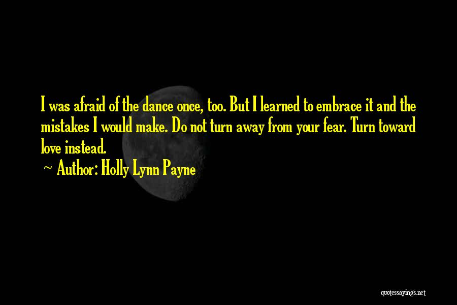 Embrace Fear Quotes By Holly Lynn Payne