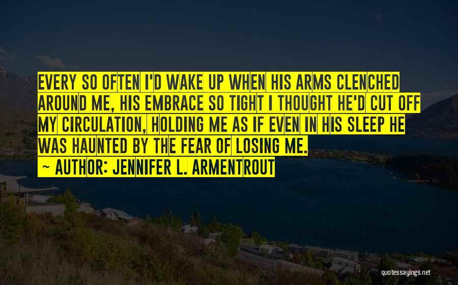 Embrace Fear Quotes By Jennifer L. Armentrout